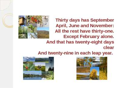 Calendar Poetry Thirty days has September April, June and November: All the r...
