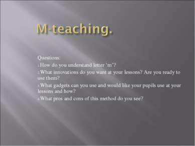 Questions: How do you understand letter 'm'? What innovations do you want at ...
