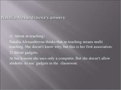 1) About m-teaching: Natalia Alexandrovna thinks that m-teaching means multi ...