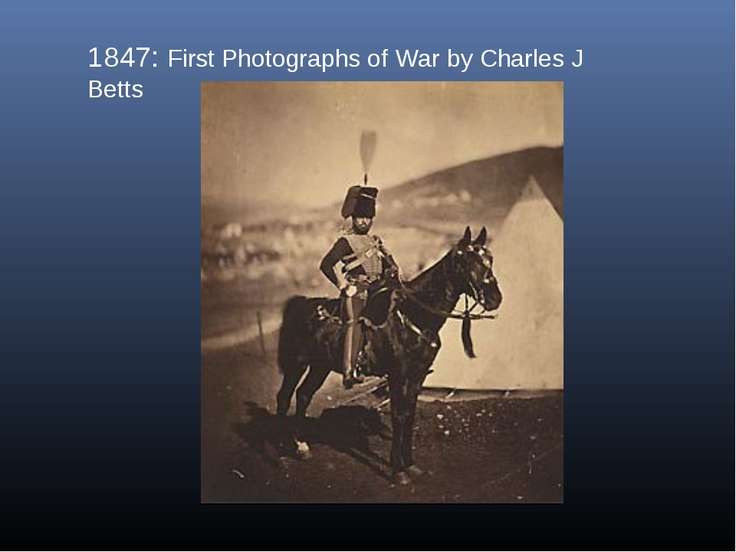 1847: First Photographs of War by Charles J Betts