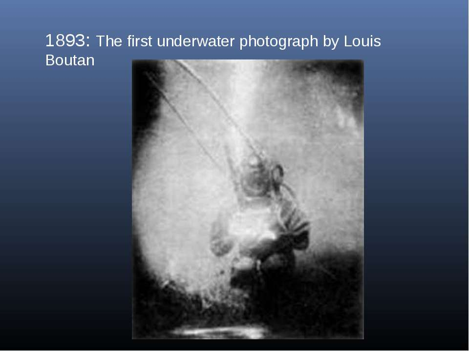 1893: The first underwater photograph by Louis Boutan