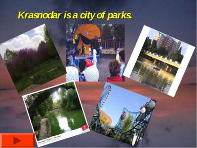 Krasnodar is a city of parks.