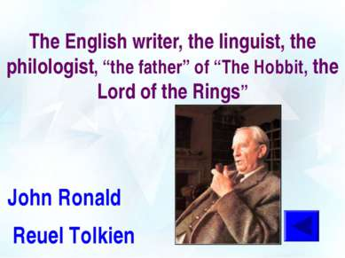 "The English writer, the linguist, the philologist, ""the father"" of ""The Hobbi..."