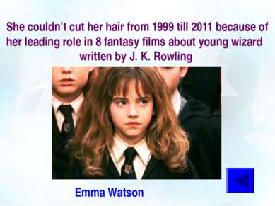 She couldn't cut her hair from 1999 till 2011 because of her leading role in ...