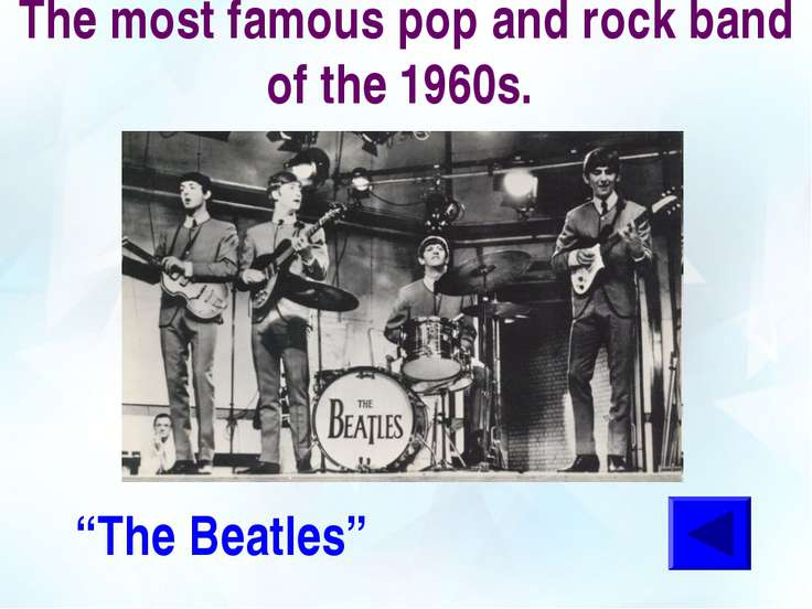 "The most famous pop and rock band of the 1960s. ""The Beatles"""
