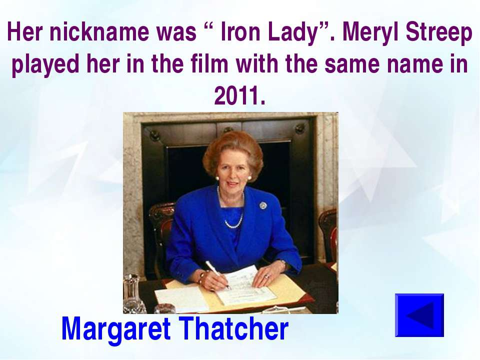 "Her nickname was "" Iron Lady"". Meryl Streep played her in the film with the s..."