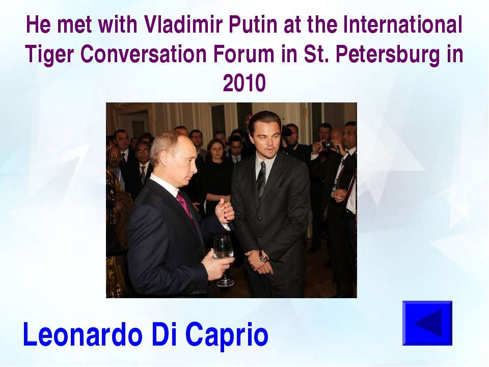 He met with Vladimir Putin at the International Tiger Conversation Forum in S...