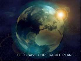 Let's save our fragile planet
