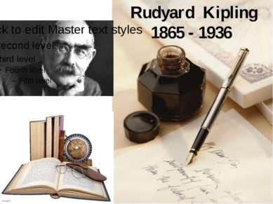 Rudyard Kipling 1865 - 1936