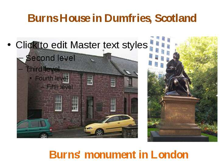 Burns House in Dumfries, Scotland Burns' monument in London
