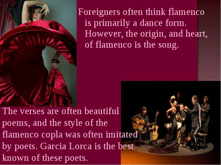 Foreigners often think flamenco is primarily a dance form. However, the origi...