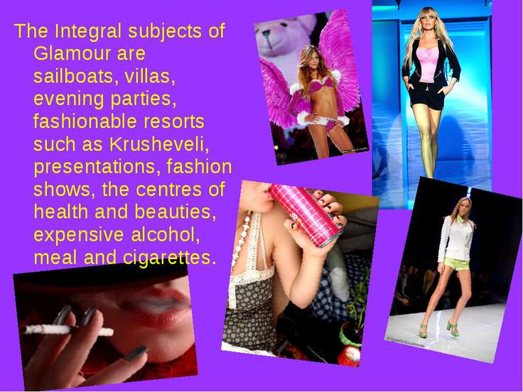 The Integral subjects of Glamour are sailboats, villas, evening parties, fash...