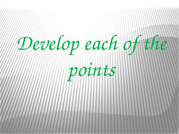 Develop each of the points