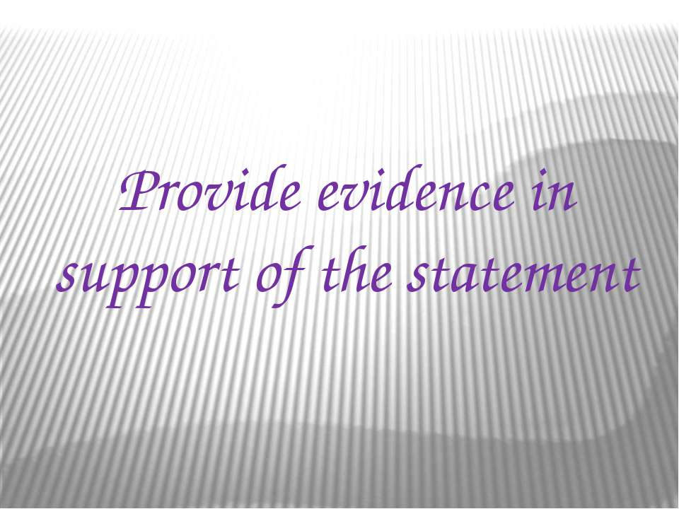 Provide evidence in support of the statement