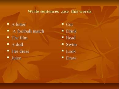 Write sentences ,use this words A letter A football match The film A doll Her...