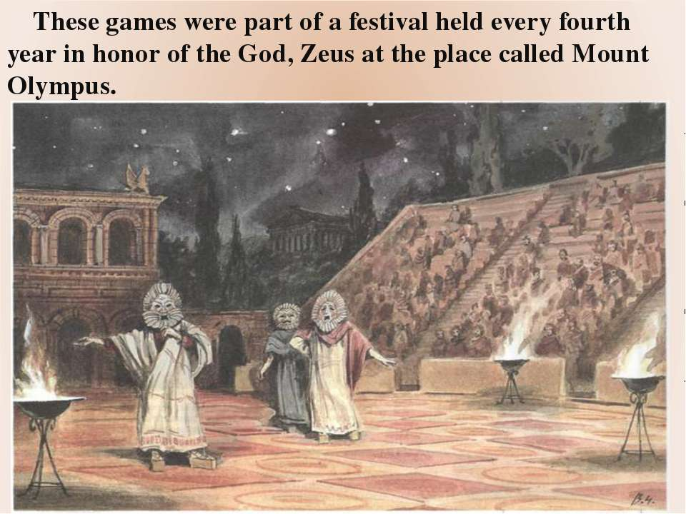 These games were part of a festival held every fourth year in honor of the Go...