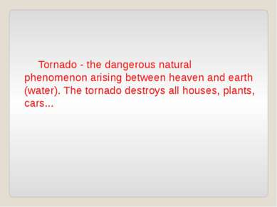 Tornado - the dangerous natural phenomenon arising between heaven and earth (...