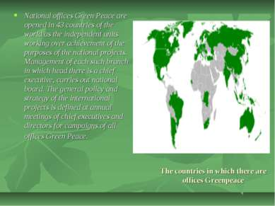 The countries in which there are offices Greenpeace National offices Green Pe...