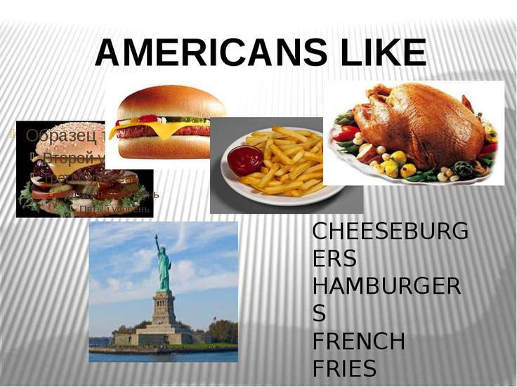 AMERICANS LIKE CHEESEBURGERS HAMBURGERS FRENCH FRIES ROAST TURKEY