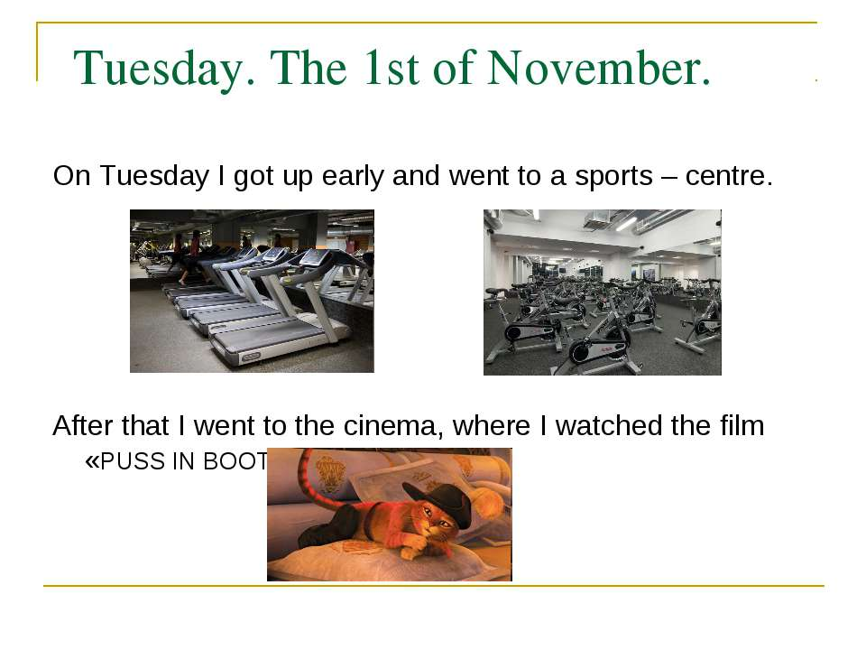 Tuesday. The 1st of November. On Tuesday I got up early and went to a sports ...