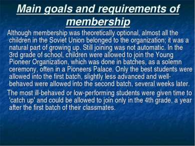 Main goals and requirements of membership Although membership was theoretical...