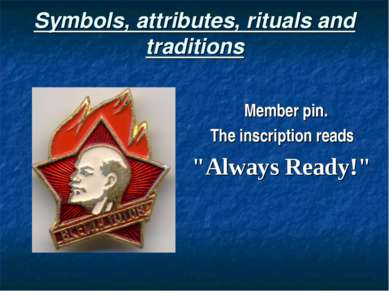Symbols, attributes, rituals and traditions Member pin. The inscription reads...