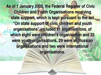 As of 1 January 2009, the Federal Register of Civic Children and Youth Organi...