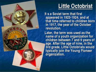 Little Octobrist It s a Soviet term that first appeared in 1923-1924, and at ...