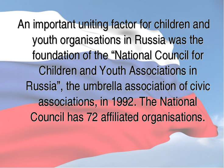An important uniting factor for children and youth organisations in Russia wa...
