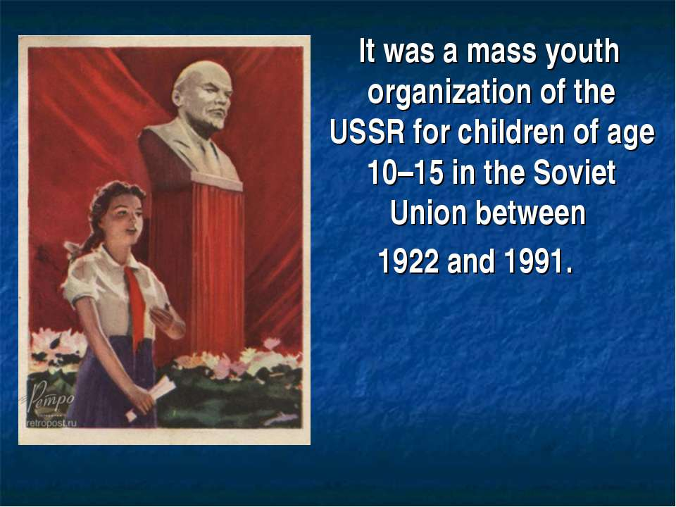 It was a mass youth organization of the USSR for children of age 10–15 in the...