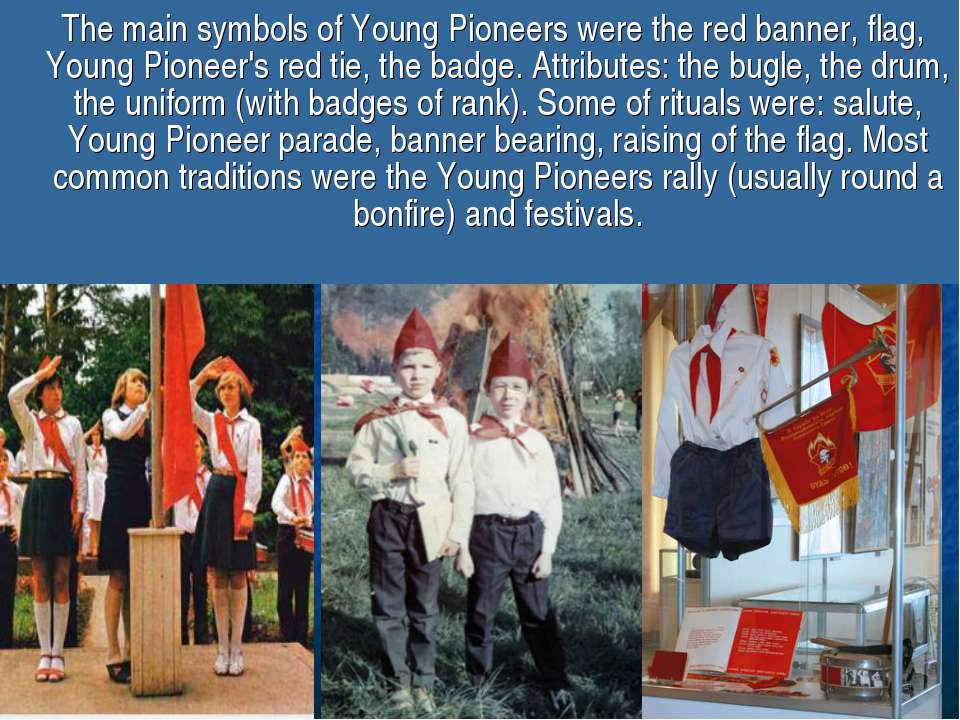 The main symbols of Young Pioneers were the red banner, flag, Young Pioneer's...