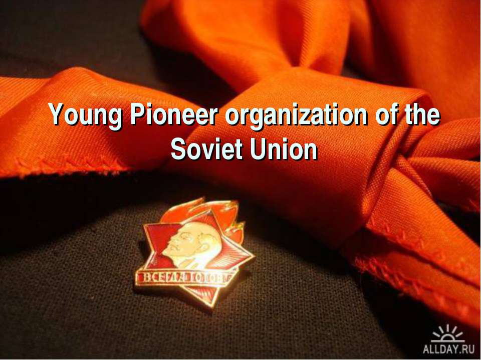 Young Pioneer organization of the Soviet Union