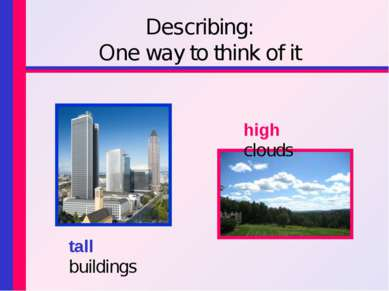 Describing: One way to think of it tall buildings high clouds
