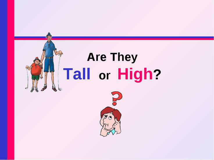 Are They Tall or High?