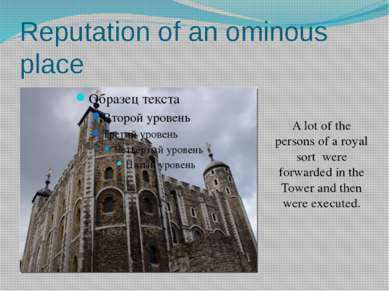 Reputation of an ominous place A lot of the persons of a royal sort were forw...