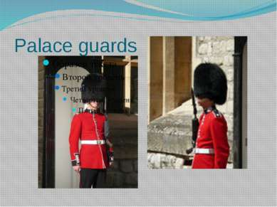 Palace guards This nickname, appeared at the time of hunger when Londoners un...