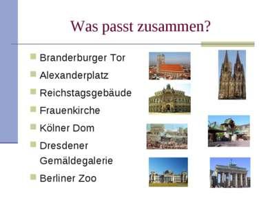Was passt zusammen? Branderburger Tor Alexanderplatz Reichstagsgebäude Frauen...