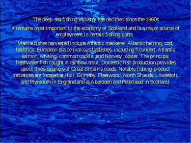 The deep-sea fishing industry has declined since the 1960s it remains most im...