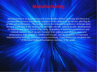 Manufacturing Manufacturing is an important sector of the modern British econ...