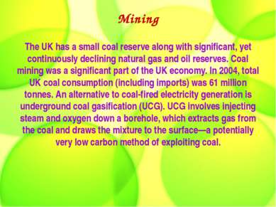 Mining The UK has a small coal reserve along with significant, yet continuous...