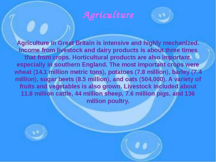 Agriculture Agriculture in Great Britain is intensive and highly mechanized. ...