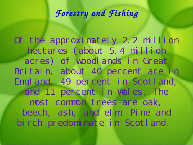 Forestry and Fishing Of the approximately 2.2 million hectares (about 5.4 mil...