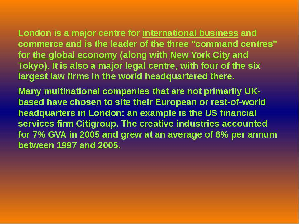 London is a major centre for international business and commerce and is the l...