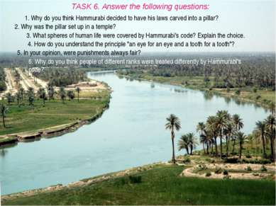 TASK 6. Answer the following questions: 1. Why do you think Hammurabi decided...