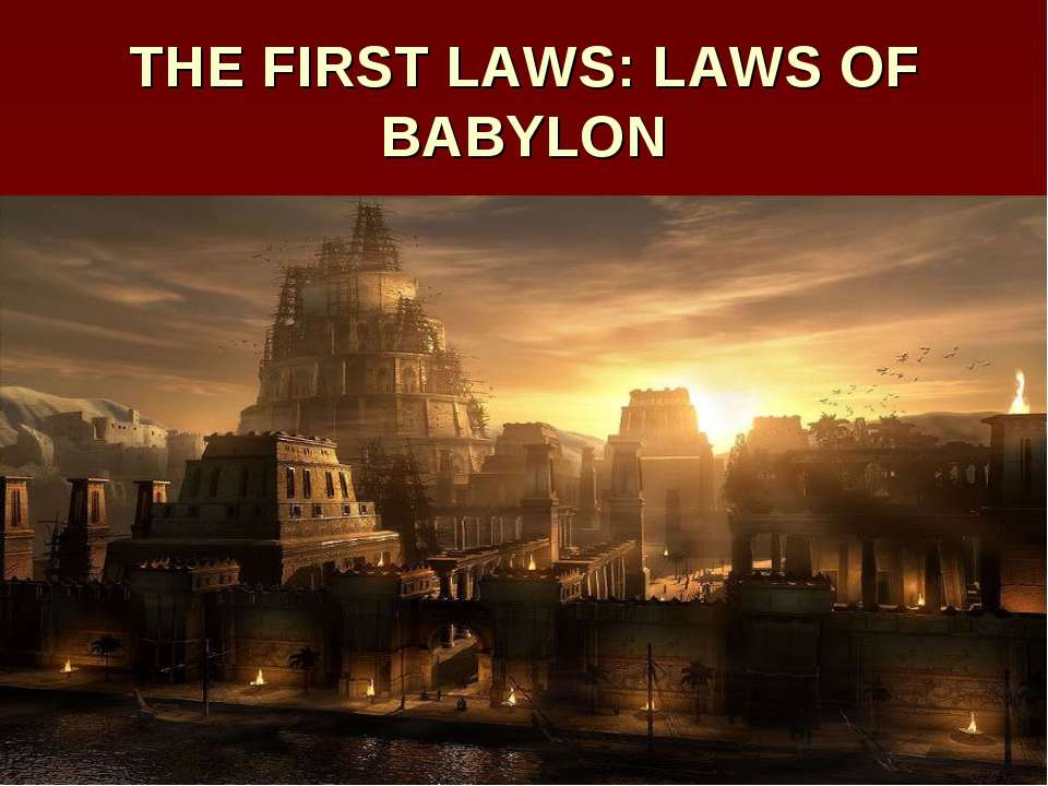 THE FIRST LAWS: LAWS OF BABYLON