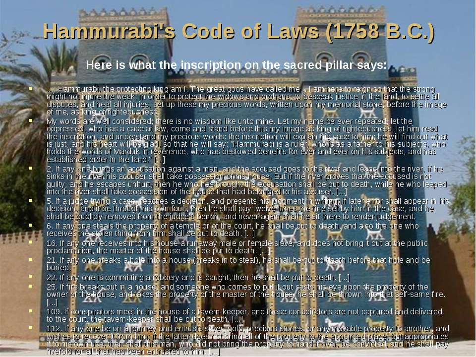 Hammurabi's Code of Laws (1758 B.C.) .... Hammurabi, the protecting king am I...