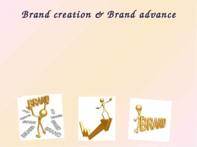 Brand creation & Brand advance