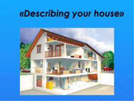 Describing your house