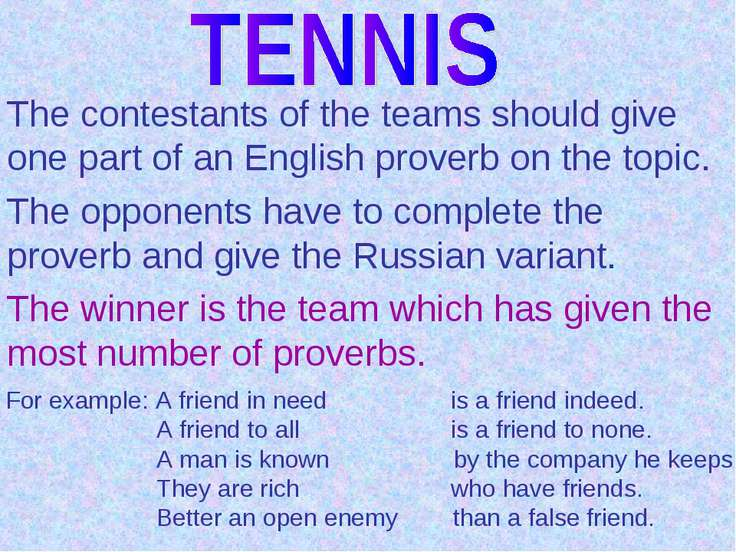 The contestants of the teams should give one part of an English proverb on th...