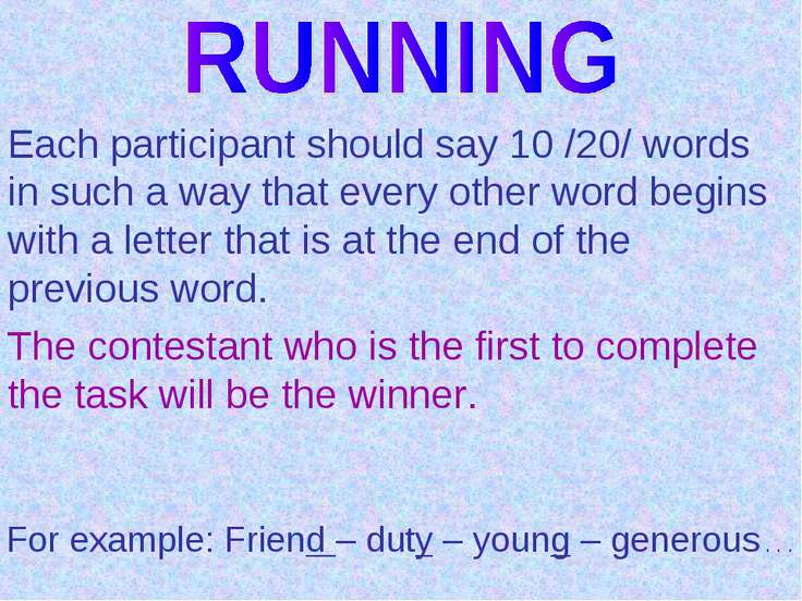 Each participant should say 10 /20/ words in such a way that every other word...